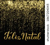 feliz natal calligraphy hand...   Shutterstock .eps vector #1867204045