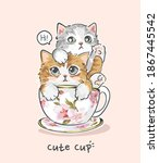 cute cup slogan with cute cat... | Shutterstock .eps vector #1867445542