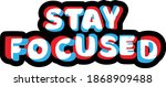 stay focused motivation quote   ...   Shutterstock .eps vector #1868909488