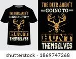 The Deer Aren't Going To Hunt...