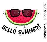 phrase hello summer. watermelon ... | Shutterstock .eps vector #1870008772