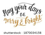 may your days be merry and... | Shutterstock .eps vector #1870034158