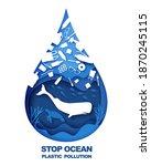 stop ocean plastic pollution.... | Shutterstock .eps vector #1870245115