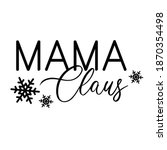 mama claus calligraphy hand...   Shutterstock .eps vector #1870354498