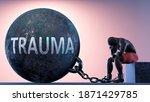Trauma As A Heavy Weight In...