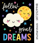follow your dreams   cute cloud ... | Shutterstock .eps vector #1872529948