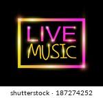 live music colorful neon vector | Shutterstock .eps vector #187274252