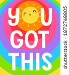 """""""you got this"""" typography...   Shutterstock .eps vector #1872768805"""