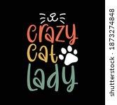 crazy cat lady. typography... | Shutterstock .eps vector #1873274848