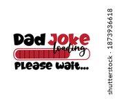 dad joke loading  please wait...... | Shutterstock .eps vector #1873936618
