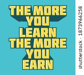 the more you learn the more you ...   Shutterstock .eps vector #1873966258