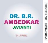 Dr. B.r. Ambedkar Jayanti 14...