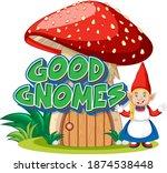 good gnomes logo on white... | Shutterstock .eps vector #1874538448