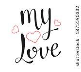my love vector lettering on...   Shutterstock .eps vector #1875590332