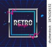 retro 80's frame. template for... | Shutterstock .eps vector #1876328152