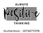 always positive thinking... | Shutterstock .eps vector #1876875598