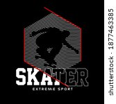 Vector illustration on the theme of skater. Vintage design. Grunge background. extreme sport slogan,Typography, t-shirt graphics, print, poster, banner, flyer, postcard - Vector