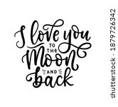 i love you to the moon and back ...   Shutterstock .eps vector #1879726342