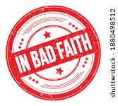 In Bad Faith Text On Red Round...