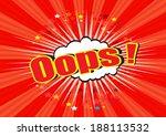oops     comic speech bubble... | Shutterstock .eps vector #188113532