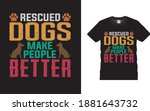 rescued dogs make people better ...   Shutterstock .eps vector #1881643732