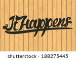it happens | Shutterstock .eps vector #188275445