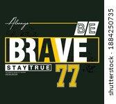 always be brave slogan tee... | Shutterstock .eps vector #1884250735