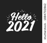 hello 2021  2021 text  happy... | Shutterstock .eps vector #1884702862