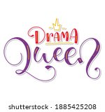 Drama Queen  Colored Lettering...