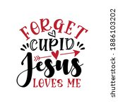 forget cupid jesus loves me  ... | Shutterstock .eps vector #1886103202