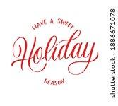 Have A Sweet Holiday Season  ...