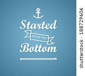 started from the bottom poster | Shutterstock .eps vector #188729606