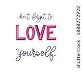 don't forget to love yourself....   Shutterstock .eps vector #1888272922