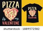 pizza is my valentine t shirt... | Shutterstock .eps vector #1889572582