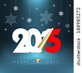 2015 new year. happy holidays... | Shutterstock . vector #188985272