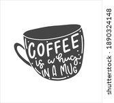 coffee is a hug in a mug.... | Shutterstock .eps vector #1890324148
