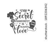 the secret ingredient is always ... | Shutterstock .eps vector #1892206342
