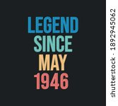 Legend Since May 1946   Retro...