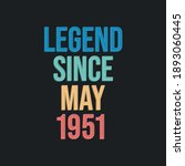 Legend Since May 1951   Retro...