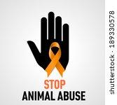 Stop  Animal Abuse Sign.  Blac...