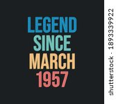 Legend Since March 1957   Retro ...