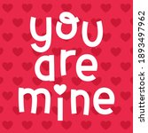 """""""you are mine  typography... 