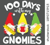 100 days with my gnomies cut... | Shutterstock .eps vector #1893715915