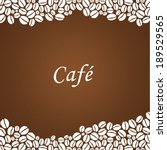 vector coffee background.... | Shutterstock .eps vector #189529565