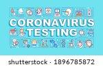 coronavirus testing word...