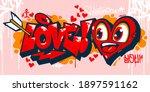 Abstract Graffiti Style I Love...