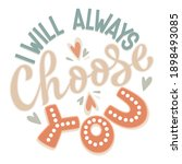 i will always choose you  ... | Shutterstock .eps vector #1898493085