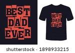 """""""best dad ever"""" typography...   Shutterstock .eps vector #1898933215"""