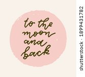 artisticto the moon and back... | Shutterstock . vector #1899431782