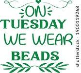 on tuesday we wear beads  mardi ... | Shutterstock .eps vector #1900119268